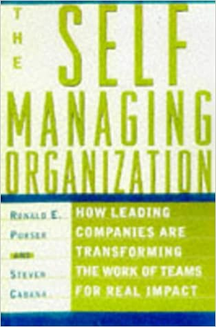 The Self-Managing Organization : How Leading Companies Are