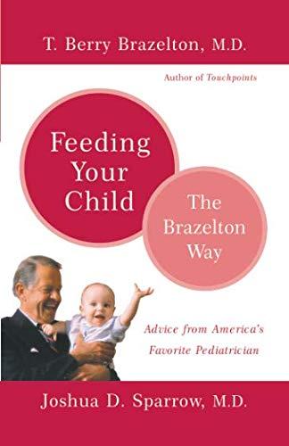 Read Online Feeding Your Child - The Brazelton Way pdf epub