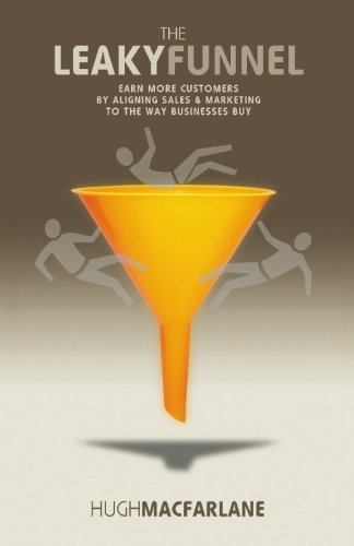 The Leaky Funnel is the marketing strategy book authored by Hugh Macfarlane. This business novel is packed with fresh, key arguments for a major change in the way businesses organise and manage their combined Sales and Marketing resources. The centra...