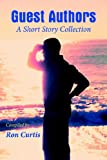 Guest Authors a Short Story Collection, Ron Curtis, 1420873547