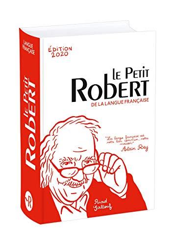 Le petit Robert de la langue française 2020 (Dictionnaires Langue Francaise) por Alain Rey,Josette Rey-Debove