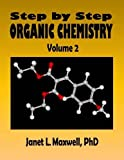 img - for Step by Step Organic Chemistry: Volume 2 by Dr. Janet L. Maxwell PhD (2014-02-24) book / textbook / text book