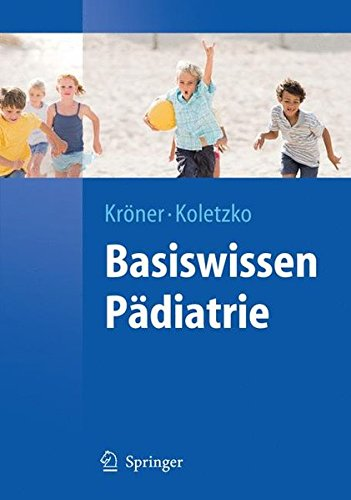 Read Online Basiswissen Pädiatrie (Springer-Lehrbuch) (German Edition) PDF