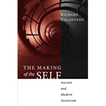 The Making of the Self: Ancient and Modern Asceticism