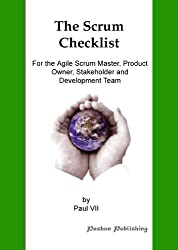 The Scrum Checklist, For the Agile Scrum Master, Product Owner, Stakeholder and Development Team (English Edition)