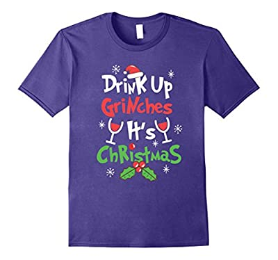 Funny Christmas Shirt - Drink Up Grinches t shirts