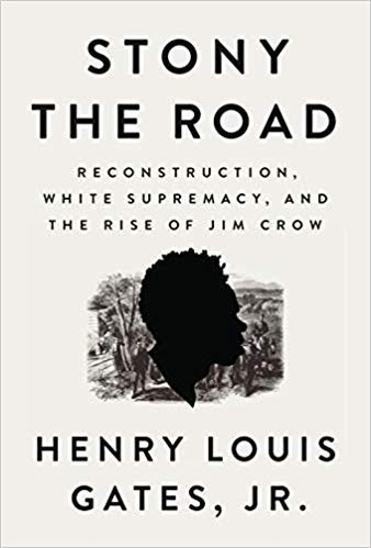 [By Henry Louis Gates] Stony the Road: Reconstruction, White Supremacy, and the Rise of Jim Crow (Hardcover) by Henry Louis Gates(Author) (Hardcover)