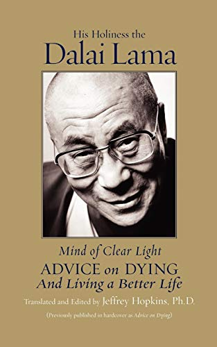 Mind of Clear Light: Advice on Living Well and Dying Consciously
