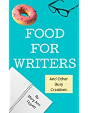 Food For Writers: And Other Busy Creatives