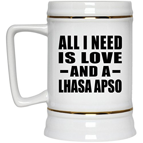 Lhasa Tank - All I Need Is Love And A Lhasa Apso - 22oz Beer Stein Ceramic Bar Mug Tankard - Gift for Dog Cat Owner Lover Memorial Mother's Father's Day Birthday Anniversary