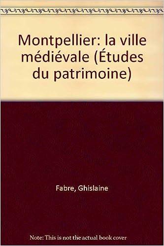 Montpellier, la ville médiévale pdf