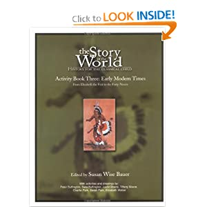 The Story of the World Activity Book Three: Early Modern Times Susan Wise Bauer