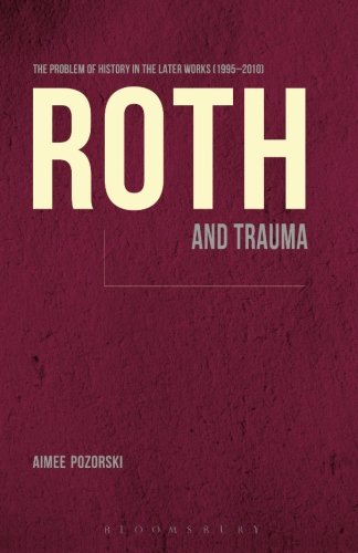 Roth and Trauma: The Problem of History in the Later Works (1995-2010)