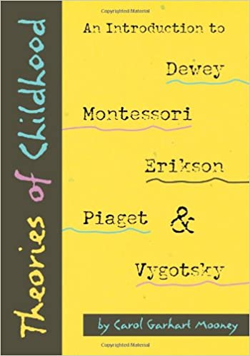 Carol Garhart Mooney - Theories of Childhood: An Introduction to Dewey, Montessori, Erikson, Piaget & Vygotsky (2nd Edition) [1 ebook (epub)]