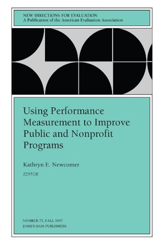Using Performance Measurement to Improve Public and Nonprofit Programs: New Directions for Evaluation, Number 75