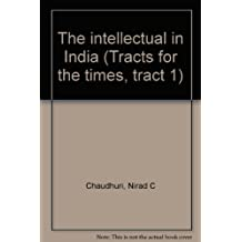 The intellectual in India (Tracts for the times, tract 1)