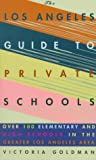 The Los Angeles Guide to Private Schools, Victoria Goldman, 1569471134