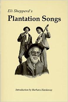Eli Shepperd's Plantation Songs