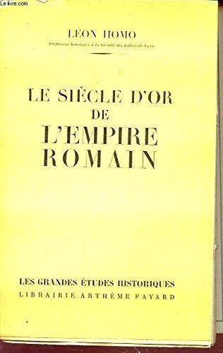 le siècle d'or de l'empire romain