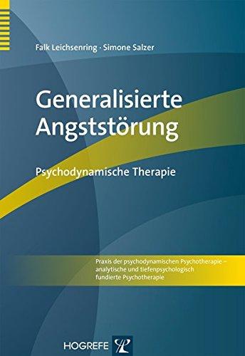 Generalisierte Angststörung: Psychodynamische Therapie (Praxis der psychodynamischen Psychotherapie – analytische und tiefenpsychologisch fundierte Psychotherapie)