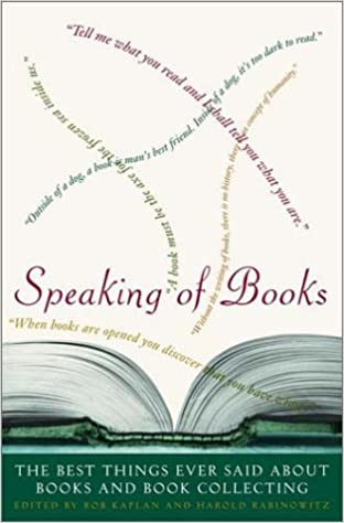 amazon speaking of books the best things ever said about books
