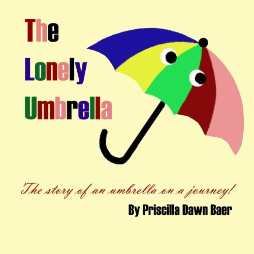 The Lonely Umbrella: An umbrella on a journey to find purpose