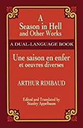 A Season in Hell and Other Works/Une Saison En Enfer Et Oeuvres Diverses: A Dual-Language Book