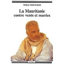 La Mauritanie Contre Vents et Marees