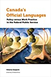 Canada's Official Languages: Policy Versus Work Practice in the Federal Public Service (Politics and Public Policy)