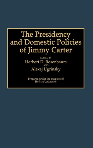 The Presidency and Domestic Policies of Jimmy Carter: (Contributions in Political Science)