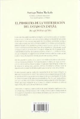 El Problema de la Vertebración del Estado en España del Siglo XVIII al Siglo XXI: Amazon.es: Muñoz Machado, Santiago: Libros