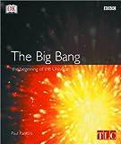 The Big Bang, Paul Parsons and Dorling Kindersley Publishing Staff, 0789481618