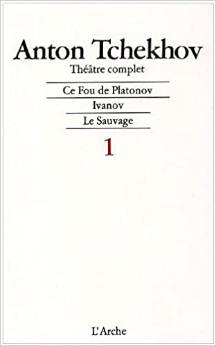 anton tchekov theatre tome 1