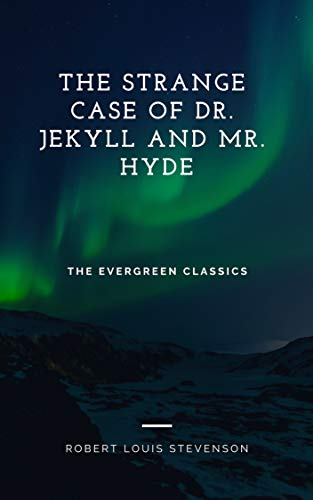 The Strange Case of Dr. Jekyll and Mr. Hyde: Illustrated (Evergreen Classics)