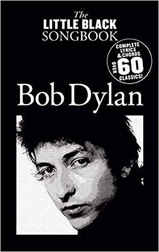 Amazon The Little Black Songbook Bob Dylan Complete Lyrics