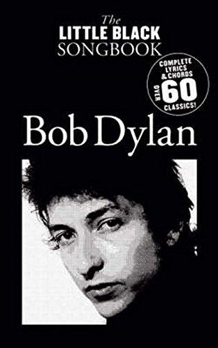 The Little Black Songbook: Bob Dylan- Complete Lyrics & Chords, Over 60 - Chords Bob Dylan Guitar