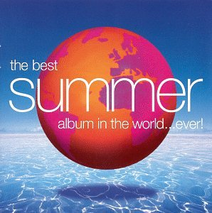 The Best Summer Album in the World...Ever! by : Amazon.co.uk: Music