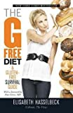 Elisabeth Hasselbeck: The G-Free Diet : A Gluten-Free Survival Guide (Paperback); 2011 Edition