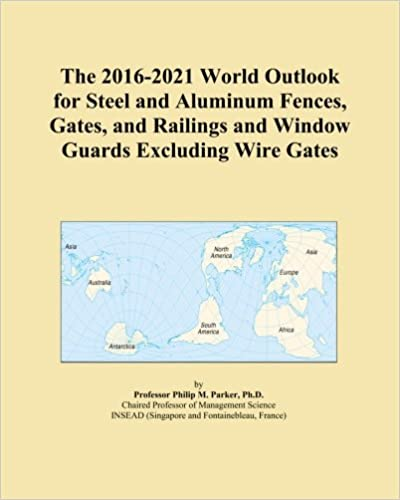 The 2016-2021 World Outlook for Steel and Aluminum Fences, Gates, and Railings and Window Guards Excluding Wire Gates