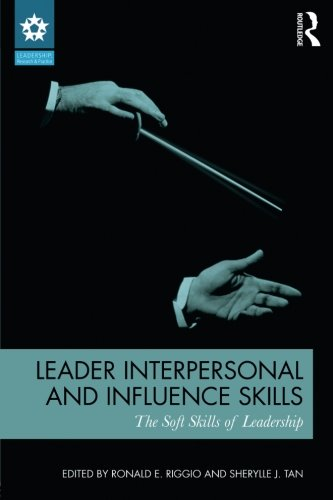 Leader Interpersonal and Influence Skills (Leadership: Research and Practice)