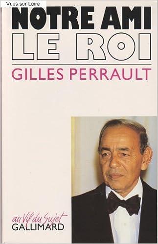 PERRAULT GILLES GRATUITEMENT ROI NOTRE AMI LE TÉLÉCHARGER