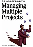 The Juggler's Guide to Managing Multiple Projects
