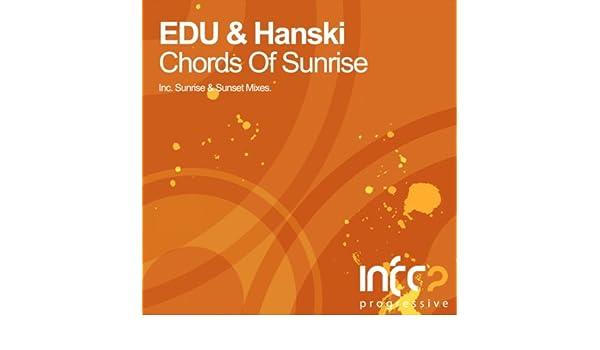 Chords Of Sunrise Edu Sunrise Mix By Edu Hanski On Amazon Music