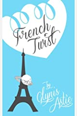 French Twist (The French Twist Series) (Volume 1)