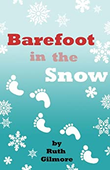 Barefoot in the Snow (Kidsermons Book 4) by [Gilmore, Ruth]