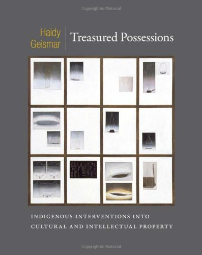 Treasured Possessions: Indigenous Interventions into Cultural and Intellectual Property (Objects/Histories)