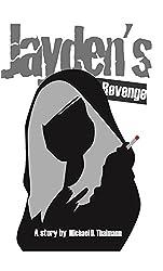 Jayden's Revenge: The Tale of an American Family