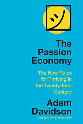 Book Cover: The Passion Economy: The New Rules for Thriving in the Twenty-First Century