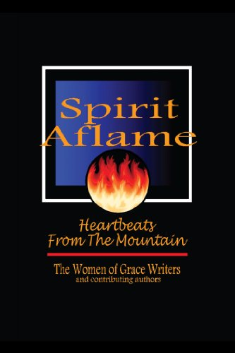 Spirit Aflame  Heartbeats From The Mountain Devotionals And Refreshing Streams Of Poetry For Your Daily Journey pdf epub download ebook