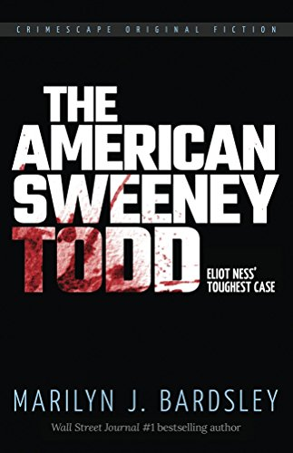Meet the brilliant, highly educated American version of Sweeney Todd, who became the most horrific serial killer ever known.  The American Sweeney Todd: Eliot Ness's Toughest Case by Wall Street Journal #1 bestselling author and founder of Crimescape.com, Marilyn Bardsley